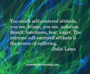 ... -extreme-self-centered-attitude-source-suffering-dalai-lama-quotes