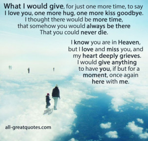 would-give-for-just-one-more-time-to-say-I-love-you-one-more-hug-one ...
