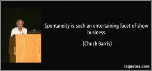 ... is such an entertaining facet of show business. - Chuck Barris