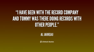 have been with the record company and Tommy was there doing records ...