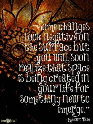 ... created in your life for something new to emerge.