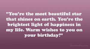 ... light of happiness in my life. Warm wishes to you on your birthday