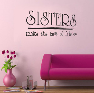 Lettering Mural Sisters Make The Best Of Friends Vinyl Wall Quote For ...