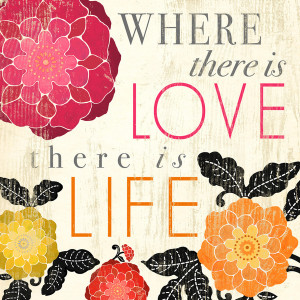 Poster>> Where there is love there is life. Gandhi #quote #taolife