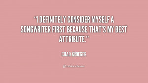 definitely consider myself a songwriter first because that's my best ...