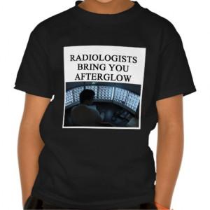 Funny Radiology Joke Tshirt...