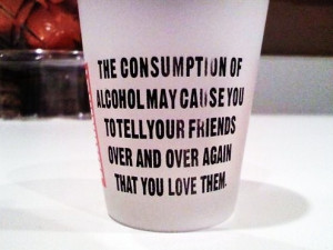 alcohol, drunk, friends, funny, love, quote, typography