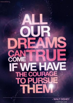 Walt Disney Quote. All Your Dreams Can Come True