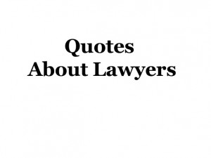 Quotes About Lawyers 2