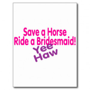 Funny Sayings From Bridesmaids