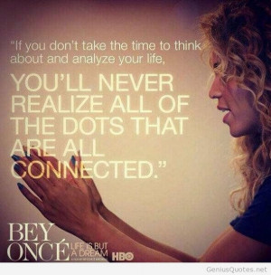 Beyonce quote life is but a dream