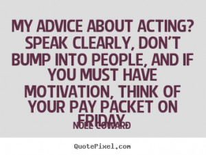 Inspirational Acting Quotes More motivational quotes