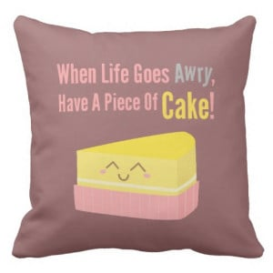 Cute and Funny Cake Life Quote Pillow from Zazzle.com