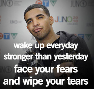 Wake Up Everyday Stronger Than Yesterday