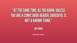 At the same time, as you know, unless you are a comic book reader ...