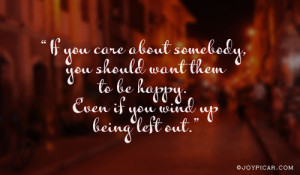 be happy even if you wind up being left out