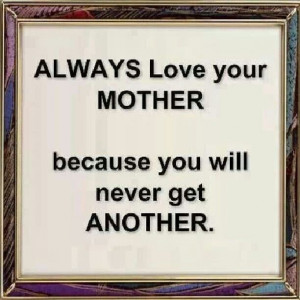 Only one mother.