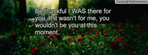 be_thankful_i_was-119269.jpg?i