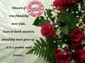 Flower of True Friendship Never Fade ~ Friendship Quote