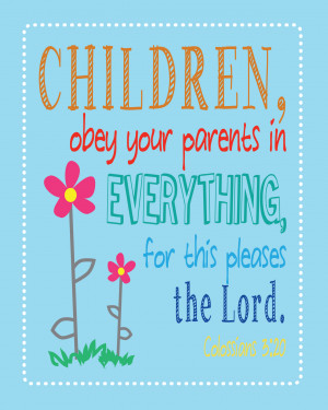 Family Scripture quote – Colossians 3:20 Children, obey your parents ...