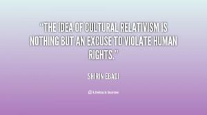 Quotes Cultural Relativism ~ The idea of cultural relativism is ...