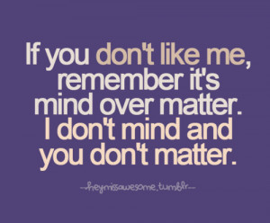 hate strong madll mind over matter i don t mind