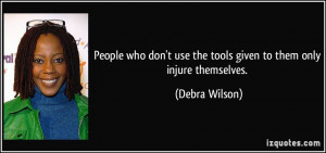 People who don't use the tools given to them only injure themselves ...