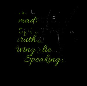 ... at you for speaking the truth are those living a lie keep speaking it
