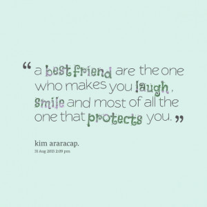 Quotes Picture: a best friend are the one who makes you laugh , smile ...