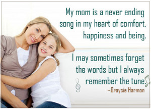 My mom is a never ending song in my heart of comfort, happiness and ...