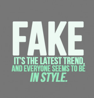 Fake, It's the latest trend and everyone seems to be in style.