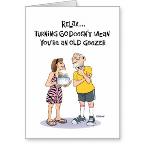 60th Birthday: Funny Card for Geezer