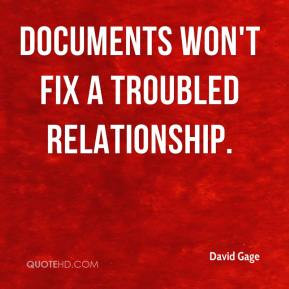 David Gage - documents won't fix a troubled relationship.