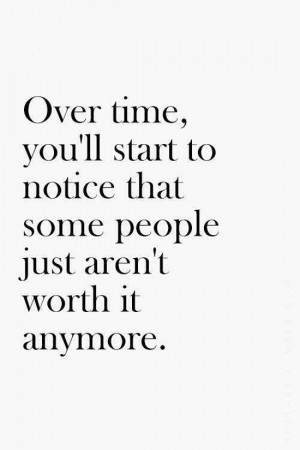 not worth it anymore quotes