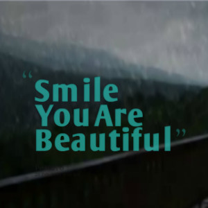 Quotes Picture: smile you are beautiful