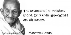 The Essence Of All Religions Is Only Their Approaches Are Different.