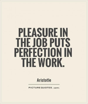 Work Quotes Perfection Quotes Job Quotes Aristotle Quotes