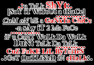 Ghetto Sister Quotes http://www.myspace.com/babycakes585#!