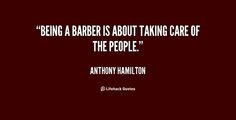 Being a barber is about taking care of the people Anthony Hamilton