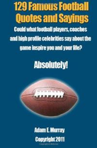 Football Quotes and Sayings: Could what football players, coaches ...