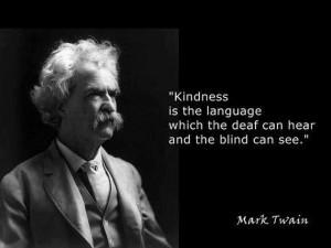 http://hateandanger.files.wordpress.com/2012/07/mark-twain-kindness-is ...