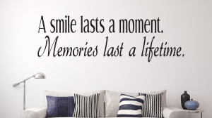 Smile Lasts a Moment... Wall Decal Quotes