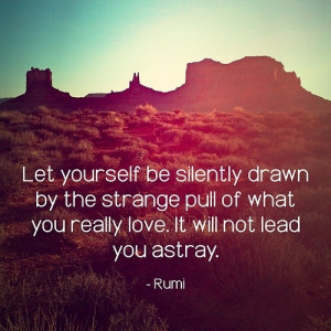 Rumi-Quote-about-Doing-What-you-Love.jpg