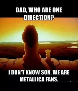 Metallica, Mufasa & Simba. What could be better??