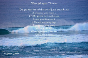 Photo: When Whispers Thunder.Do you hear the soft breath of Love ...