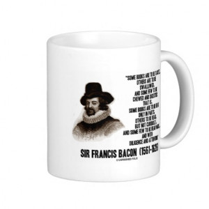 Sir Francis Bacon Books To Be Read Wholly Quote Coffee Mugs