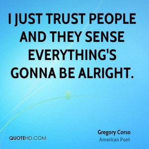 Gregory Corso Trust Quotes