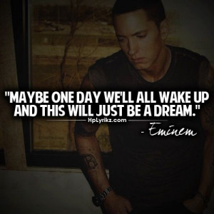 Maybe one day we'll all wake up and this will just be a dream ...