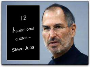 12 inspirational quotes by steve jobs