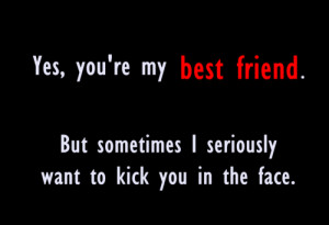 Yes You're My Best Friend ~ Friendship Quote